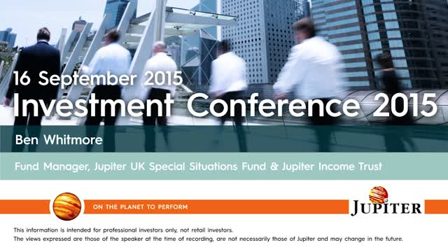 Ben Whitmore - Jupiter Investment Conference 2015