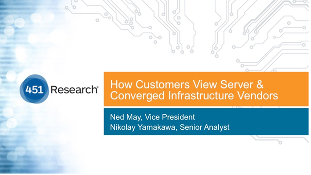 451 Research Shows How Customers View Server & Converged Infrastructure Vendors