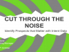 Cut Through the Noise: Identify Prospects that Matter with Intent Data