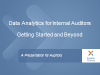 "Data Analytics for Internal Audit: ""Getting Started and Beyond"""