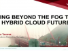 Seeing beyond the fog into the hybrid cloud future
