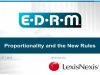"EDRM webinar, ""Proportionality and the New Rules,"" sponsored by LexisNexis"