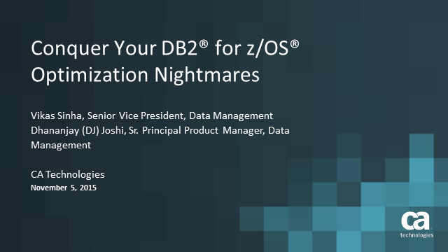 Conquer Your DB2® for z/OS® Optimization Nightmares