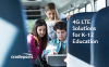 4G LTE Solutions for K-12 Education