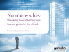 No more silos: breaking down the barriers to encryption in the cloud