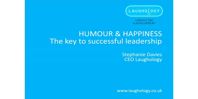 Humour and Happiness: The Secret to Successful Leadership