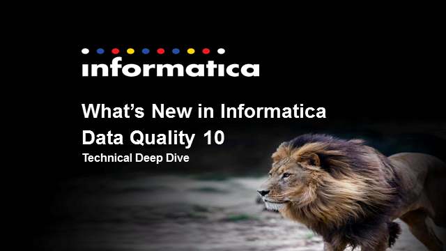 What's New in Informatica Data Quality 10 – Technical Deep Dive