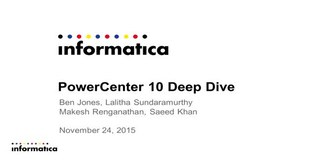 What's New in Informatica PowerCenter 10 – Technical Deep Dive and Demo