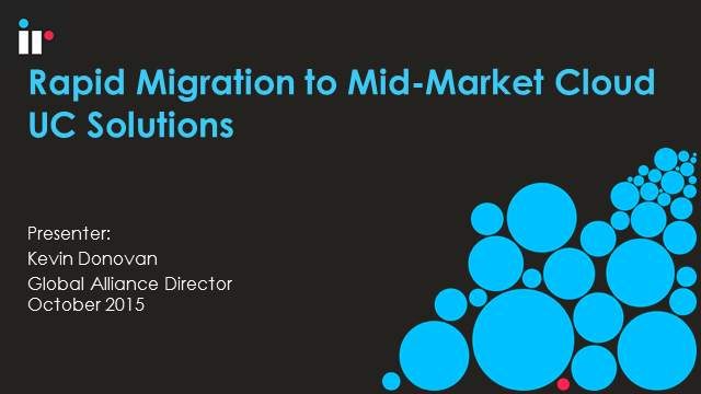 Rapid Migration to Mid-Market Cloud UC Solutions (Europe Timezone)