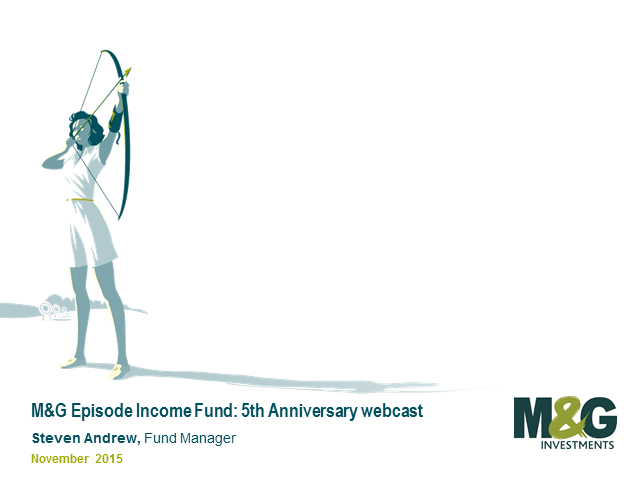 M&G Episode Income Fund: An M&G webcast with Steven Andrew
