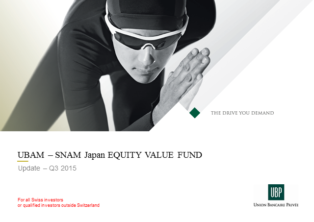 UBAM - SNAM Japan Equity Value Fund - Quarterly update Q3 2015
