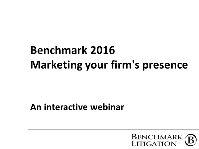 Benchmark 2016: Marketing your firm's presence