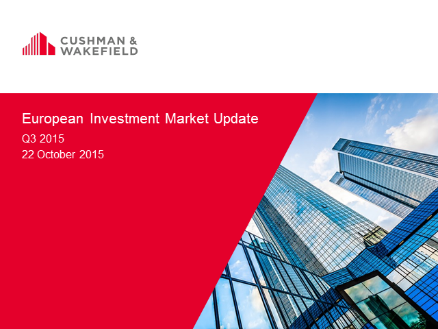 C&W European Investment Market Update Q3 2015 - On track for record volumes?