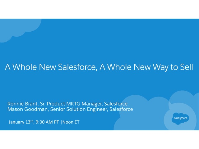A Whole New Salesforce, A Whole New Way to Sell