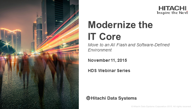 Modernize the IT Core - Move to an All Flash and Software-Defined Environment