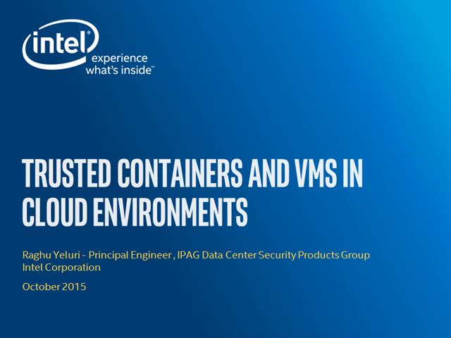 Trusted Containers and VMs in Cloud Environments