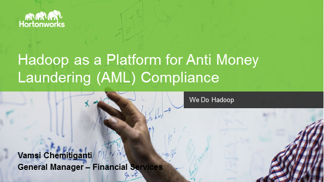 Better Anti Money Laundering (AML) Compliance with Hortonworks