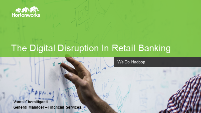 The Digital Disruption in Retail Banking