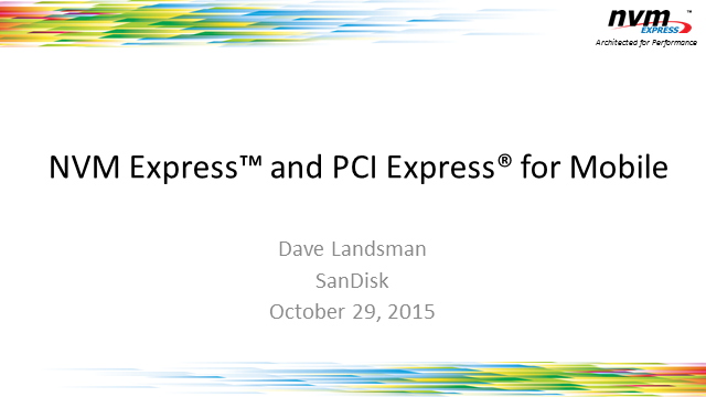 NVM Express® and PCI Express® for Mobile