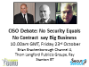 CISO DEBATE No security equals no contract say big business