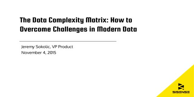 The Data Complexity Matrix: How to Overcome Challenges in Modern Data