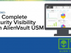 Get Complete Security Visibility with AlienVault USM