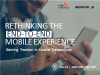 Rethinking the End-to-End Mobile Experience