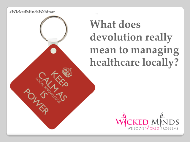 What does devolution really mean to managing healthcare locally?