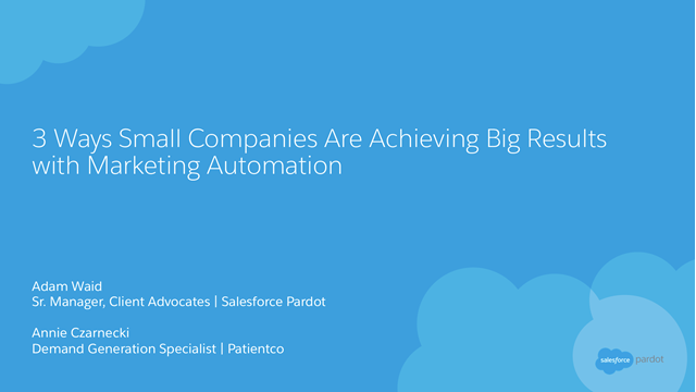 3 Ways Small Companies Are Achieving Big Results with Marketing Automation