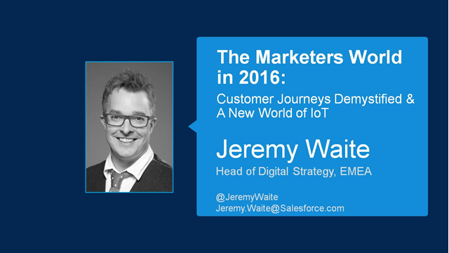 The Marketer's World in 2016: Customer Journeys Demystified & a New World of IoT