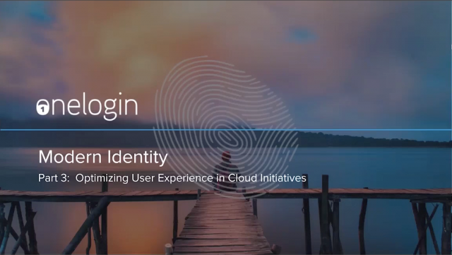 Modern Identity Part 3 | Optimizing User Experience in Cloud Initiatives