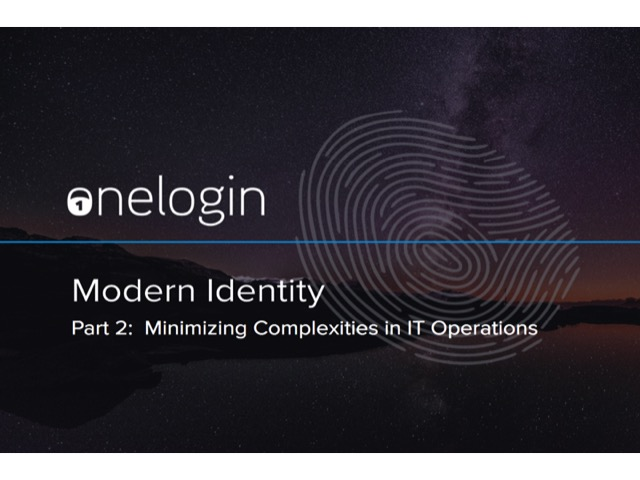 Modern Identity Part 2 | Minimizing Complexities in IT Operations