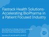 Fastrack Health Solutions-Accelerating BioPharma in a Patient Focused Industry