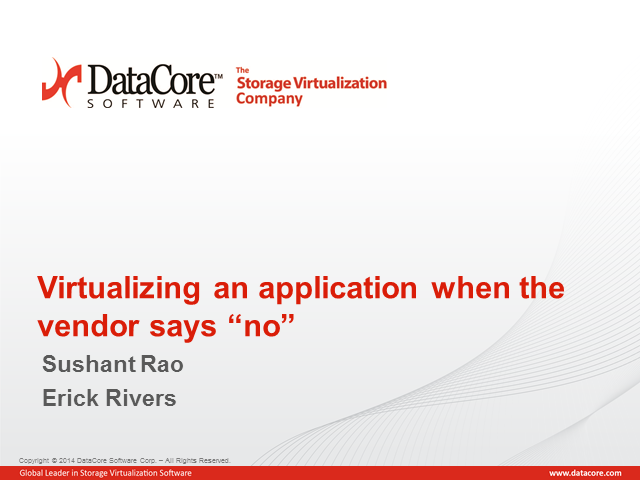 "Virtualizing When an Application Vendor Says ""No"": Using SDS to Virtualize Apps"