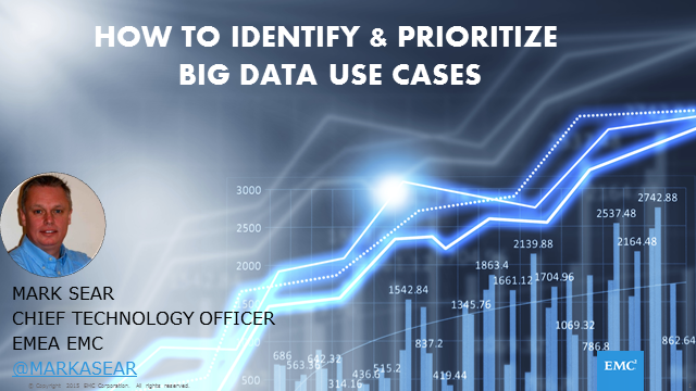 Successfully Identify and Prioritize Your Best Big Data Use Cases