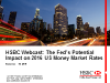 HSBC Webcast: The Fed's Potential Impact on 2016 US Money Market Rates