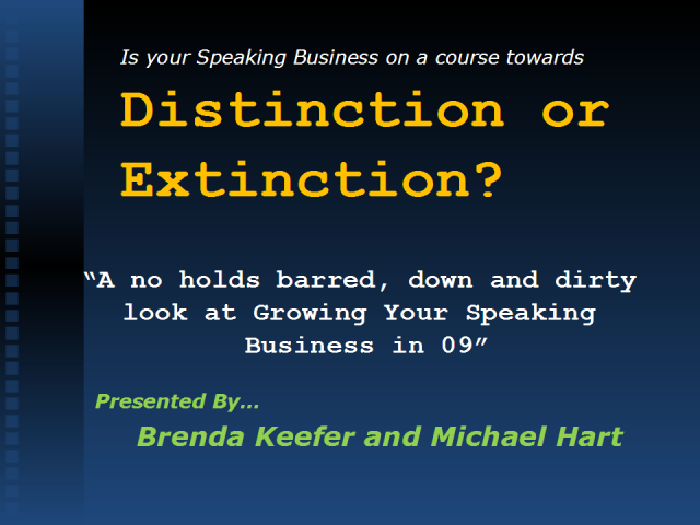 Distinction or Extinction? Growing Your Speaking Business in 09