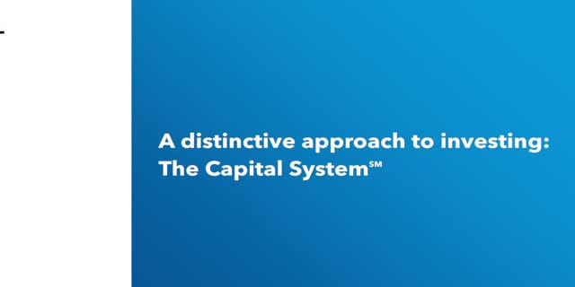 Capital Group: A distinctive approach to investing: The Capital System