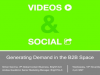 Videos & Social: Generating Demand in the B2B Space [EMEA Edition]