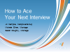 How to Ace Your Next Interview