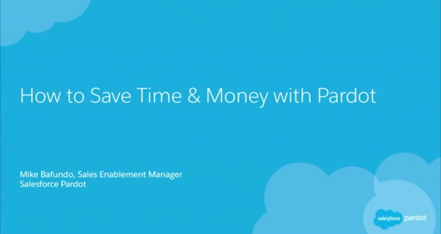 How to Save Time & Money with Pardot