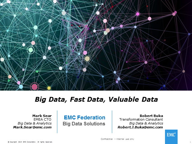Big Data, Fast Data, Valuable Data