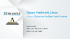 Open Network Linux: A Catalyst For Network Innovation
