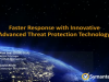 Faster Response with Innovative Advanced Threat Protection Technology