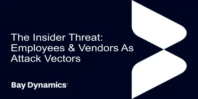 The Insider Threat: Employees and Vendors as Attack Vectors