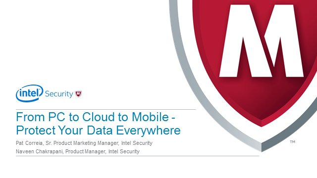 From PC to Cloud to Mobile - Protect Your Data Everywhere