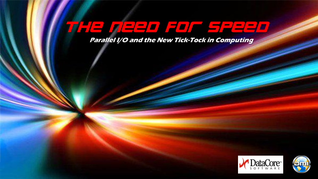The Need for Speed: Parallel I/O & the New Tick-Tock in Computing (EMEA Edition)