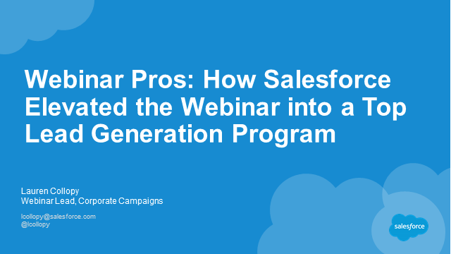 Webinar Pros: How Salesforce Elevated the Webinar into a Top Lead Gen Program