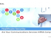 Healthcare Security:  Are Your Communications Services HIPAA Compliant?