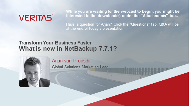 Veritas NetBackup 7.7.1 Transform your Business Faster